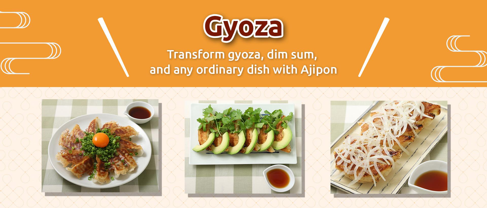 Gyoza - Transform gyoza, dim sum, and any ordinary dish with AJIPON!